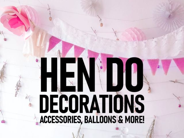 Hen Party Decorations – Accessories, Balloons & More!