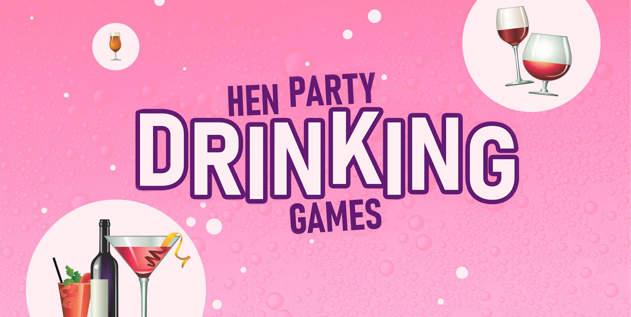 Hen Party Drinking Games for Your Hens Night